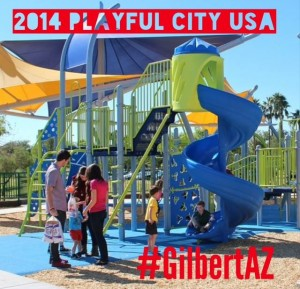 The Town of Gilbert celebrates its 2014 Playful City USA status. Gilbert is one of four cities in AZ to receive the award eight consecutive times.
